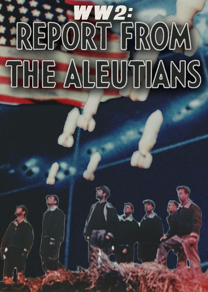 WWII: Report from the Aleutians on Netflix USA