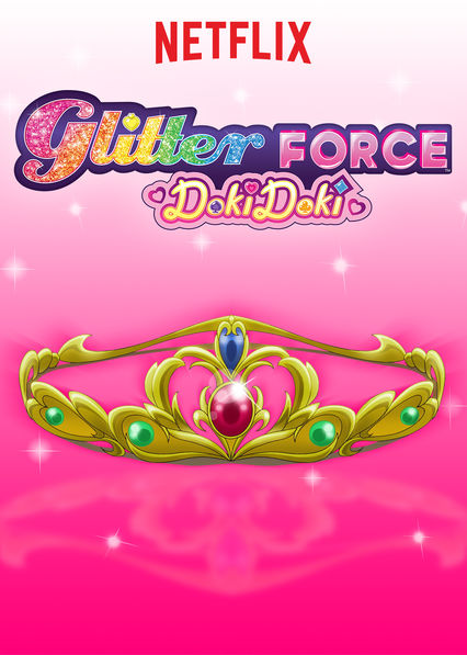 Glitter Force Doki Doki on Netflix USA