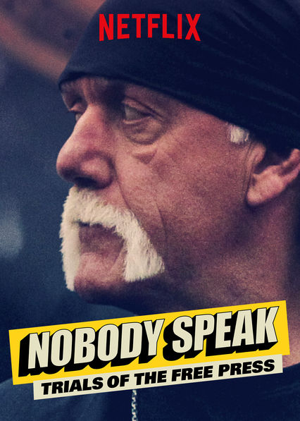 Nobody Speak: Trials of the Free Press on Netflix USA