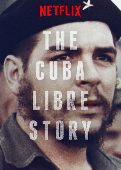 The Cuba Libre Story on Netflix USA