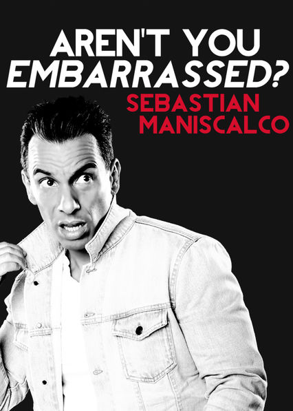 Sebastian Maniscalco: Aren't You Embarrassed? on Netflix USA