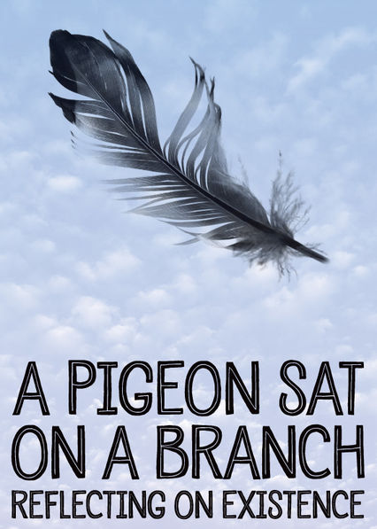 A Pigeon Sat on a Branch Reflecting on Existence on Netflix USA