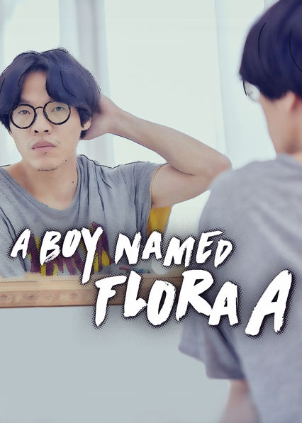A Boy Name Flora A on Netflix USA