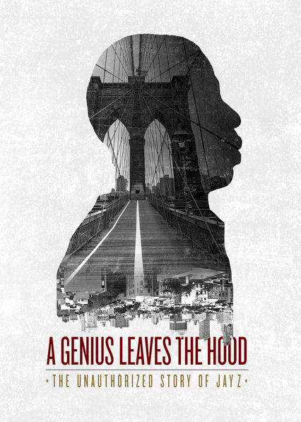 A Genius Leaves the Hood: The Unauthorized Story of Jay Z on Netflix USA