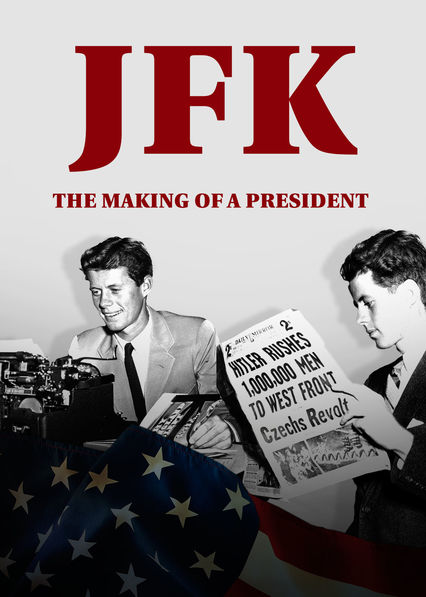 JFK: The Making of a President