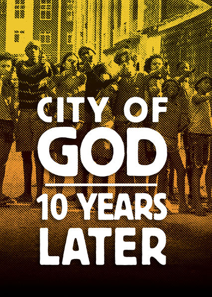 City of God: 10 Years Later on Netflix USA