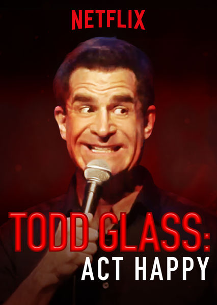 Todd Glass: Act Happy on Netflix USA