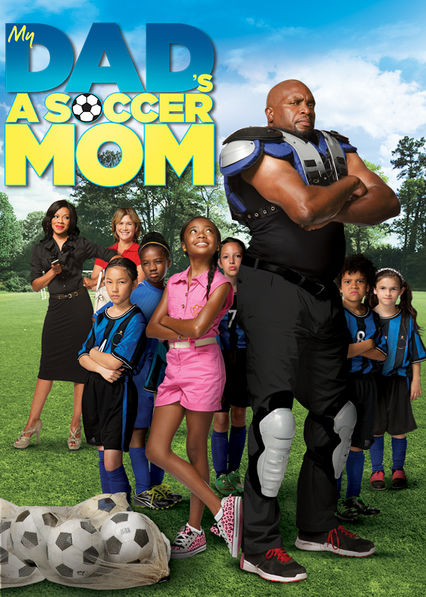 My Dad's a Soccer Mom on Netflix USA