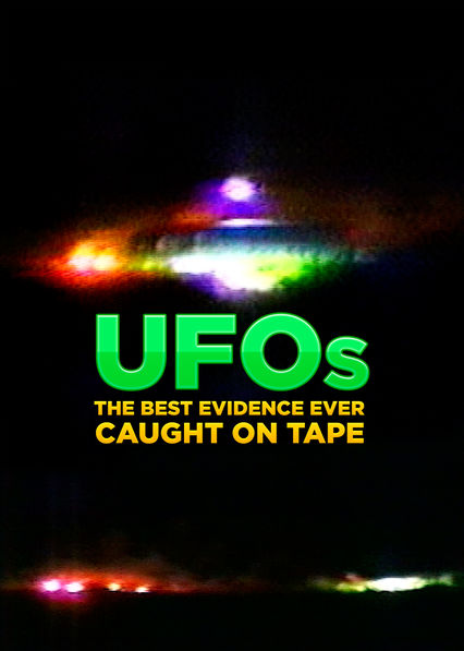UFOs: The Best Evidence Ever (Caught on Tape) on Netflix USA