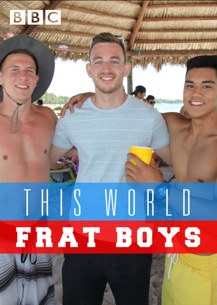 This World: Frat Boys on Netflix USA