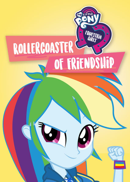 My Little Pony Equestria Girls: Rollercoaster of Friendship on Netflix USA