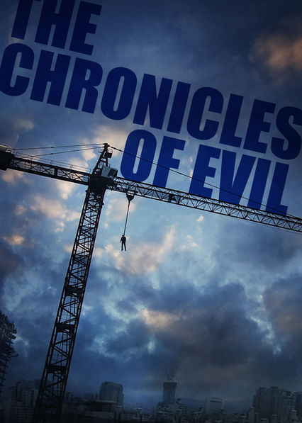 The Chronicles of Evil on Netflix USA