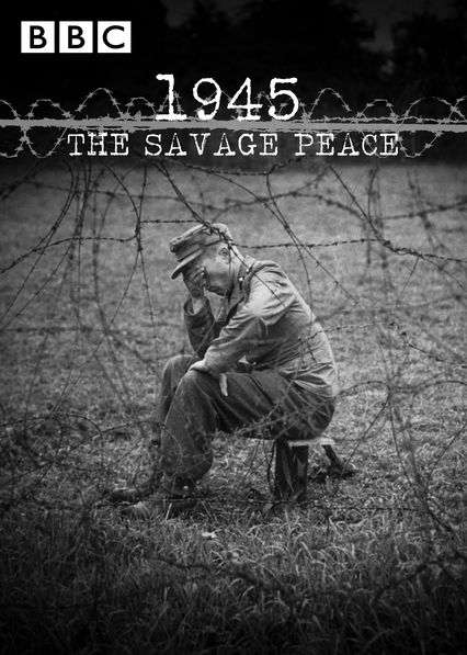 1945: The Savage Peace on Netflix USA