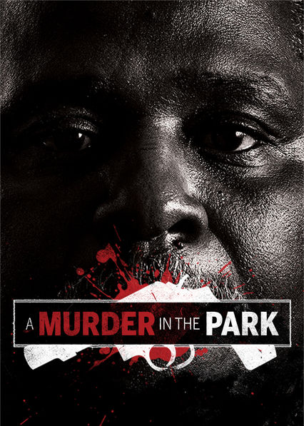 A Murder in the Park on Netflix USA