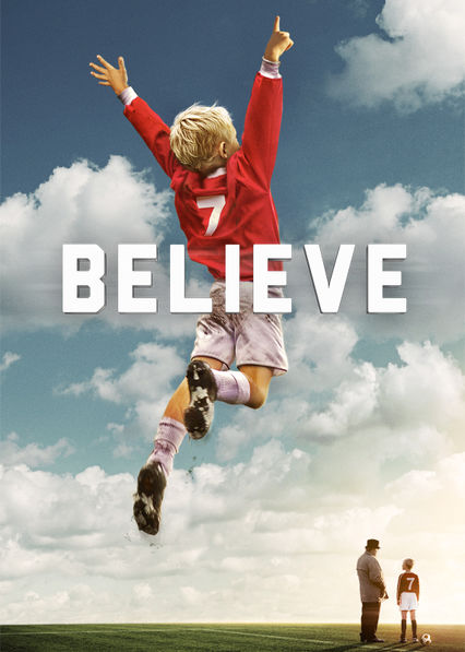 Believe on Netflix USA