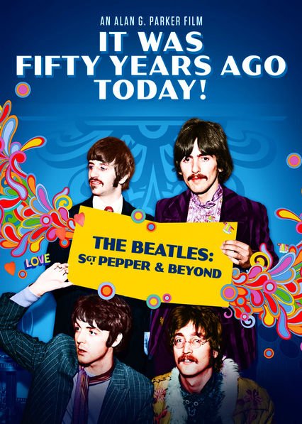 It Was Fifty Years Ago Today! The Beatles: Sgt Pepper And Beyond