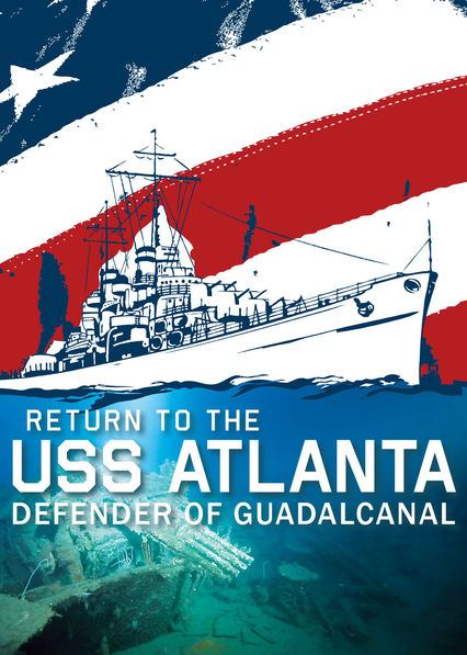 Return to the USS Atlanta: Defender of Guadalcanal on Netflix USA