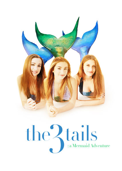 The 3Tails Movie: A Mermaid Adventure on Netflix USA