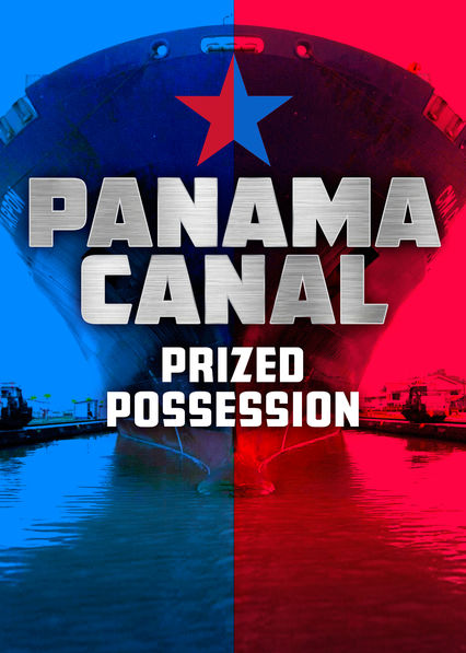 Panama Canal: Prized Possession on Netflix USA