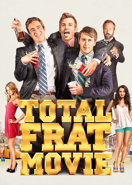 Total Frat Movie on Netflix USA