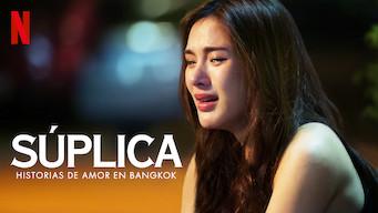 Historias de amor en Bangkok: Súplica (2019)