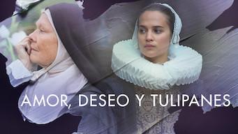 Amor, deseo y tulipanes (2017)