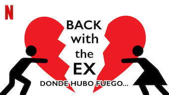 Back With the Ex: Donde hubo fuego... (2018)