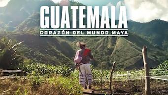 Guatemala: Corazón del Mundo Maya (2019)