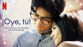 Historias de amor en Bangkok: ¡Oye, tú! (2018)