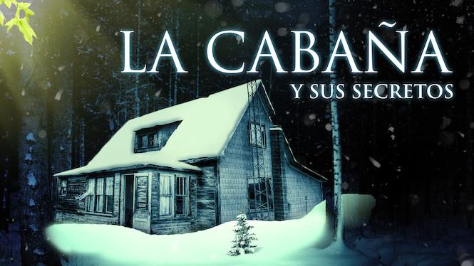 La cabaña y sus secretos