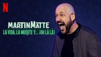 Martin Matte: La vida, la muerte y... ¡oh là là! (2019)